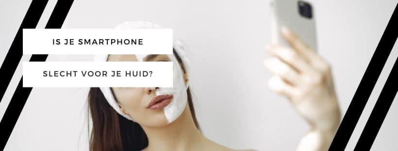 Is je smartphone slecht voor je huid?