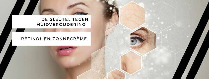 De sleutel tegen huidveroudering: retinol en zonnecrème