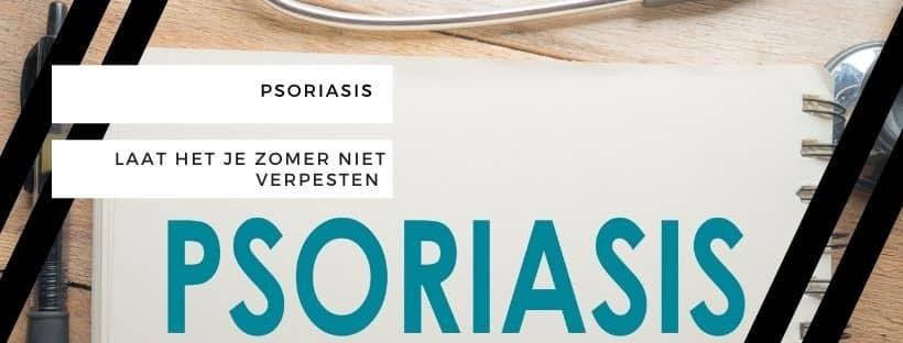 Psoriasis: laat het je zomer niet verpesten