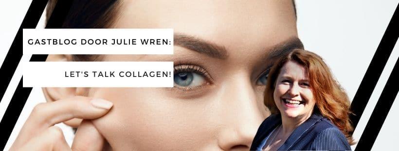 Gastblog door Julie Wren: Let's talk collagen!